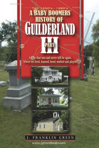 A Baby Boomers History of Guilderland Part III by John Green Paperback Book Free