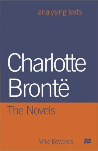 Charlotte Bronte: The Novels by Mike Edwards (English) Paperback Book Free Shipp