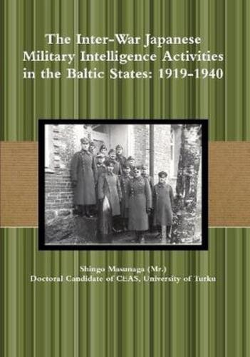The Inter-War Japanese Military Intelligence Activities in the Baltic States: 19