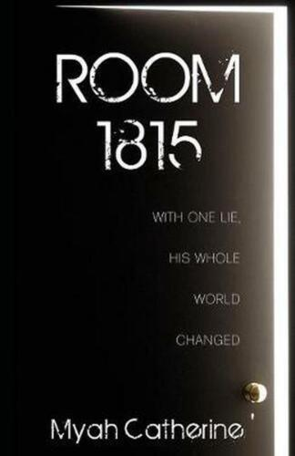 Room 1815: With One Lie, His Whole World Changed by Myah Catherine Paperback Boo