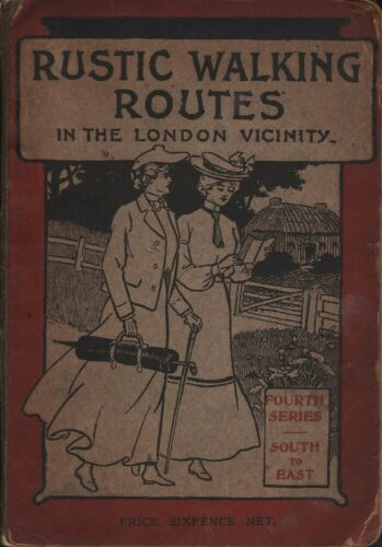 W. R. / S. Evans & Sharpe RUSTIC WALKING ROUTES IN THE LONDON VICINITY: SOUTH TO