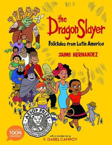 The Dragon Slayer: Folktales from Latin America: A Toon Graphic by Jaime Hernand