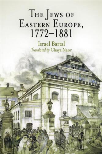 The Jews of Eastern Europe, 1772-1881 by Israel Bartal (English) Paperback Book