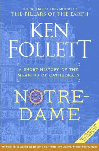 Notre-Dame: A Short History of the Meaning of Cathedrals by Ken Follett Hardcove