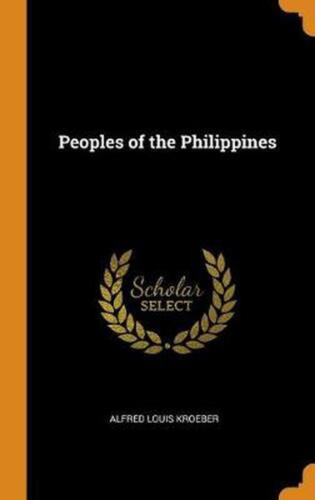 Peoples of the Philippines by A.L. Kroeber Hardcover Book Free Shipping!