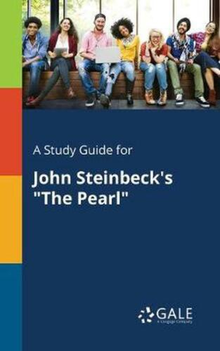 """A Study Guide for John Steinbeck's """"The Pearl"""" by Cengage Learning Gale (English"""