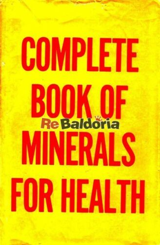 The complete book of minerals for health Rodale Books Rodale Jerome Irving Salut