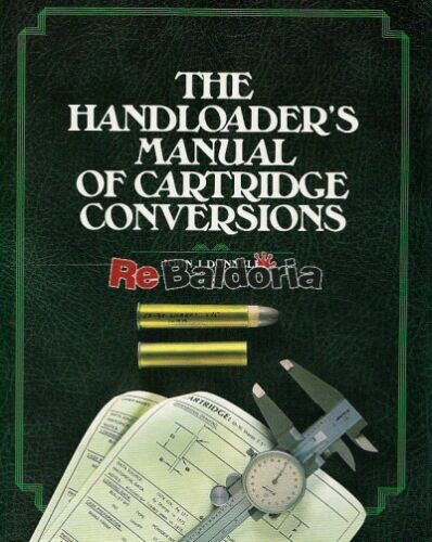 The hanloader's manual of cartridge conversions Stoeger Donnelly John J. Armi da