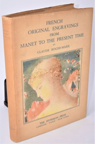 Roger-Marx: FRENCH ORIGINAL ENGRAVINGS from Manet to present time Hyperion 1939