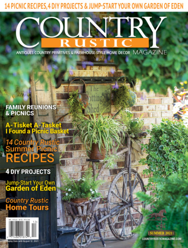 COUNTRY RUSTIC MAGAZINE *SUMMER 2021 ***PRIMITIVE COLONIAL *ANTIQUES