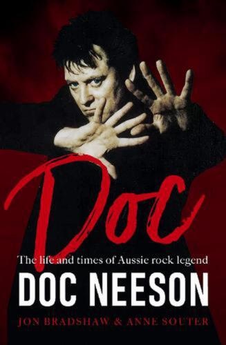 Doc: The life and times of Aussie rock legend Doc Neeson by Anne Souter Paperbac
