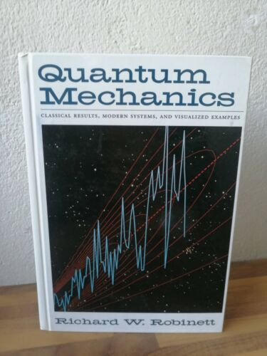 Robinett Quantum Mechanics Classical Results Modern Systems Visualized Beispiele