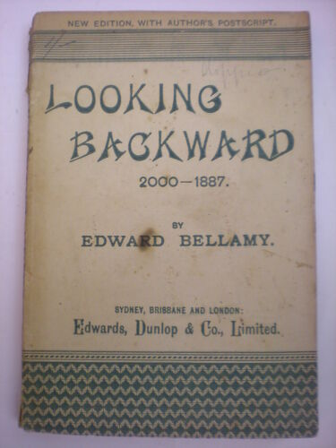BELLAMY LOOKING BACKWARD 2000-1887 NER EDITION WITH AUTHOR'S POSTSCRIPT 1888?