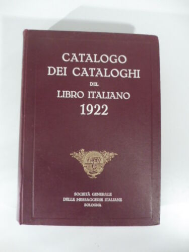 Catalogo dei cataloghi del libro italiano 1922, miscellanea cataloghi editoriali