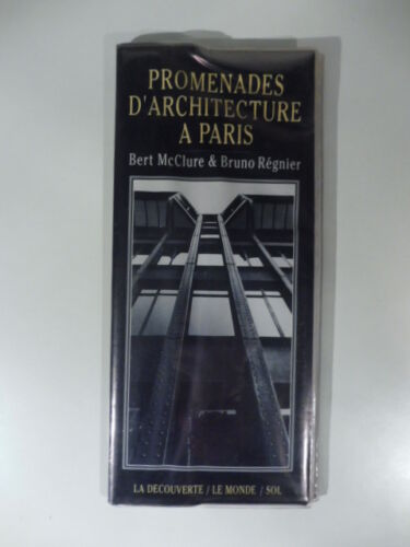 Promenades d'architecture a Paris, McClure, Re'gnier,La Decouverte, Le Monde,...