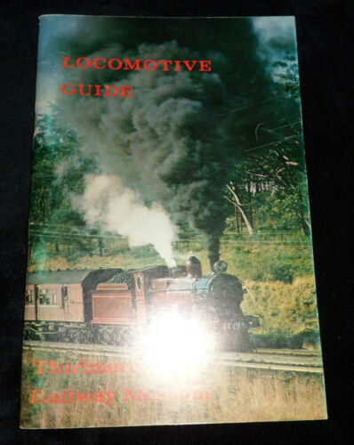 Locomotive Guide: Thirlmere Railway Museum by GIFFORD H. EARDLEY - 1976