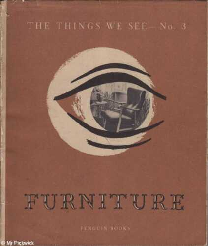 Gordon Russell THE THINGS WE SEE - NO. 3 FURNITURE 1947 1st Ed. SC Book