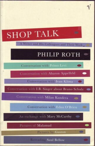 Philip Roth SHOP TALK: A WRITER AND HIS COLLEAGUES AND THEIR WORK 1st Ed. SC Boo