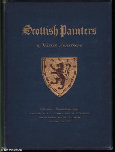 Walter Armstrong SCOTTISH PAINTERS 1888 1st Ed. HC Book