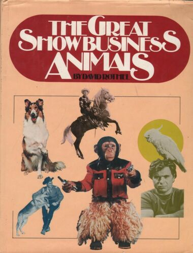 David Rothel THE GREAT SHOW BUSINESS ANIMALS 1st Ed. HC Book
