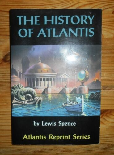The History of Atlantis, Lewis Spence, 1st printing 1996 Adventures Unlimited