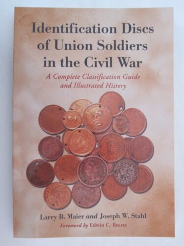 Identification Discs of Union Soldiers in the Civil War  Complete ClassificationPrice Guides & Publications - 171192