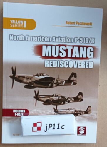 NAA P-51D/K Mustang Rediscovered - MMPBooks (Yellow Series) N*E*W