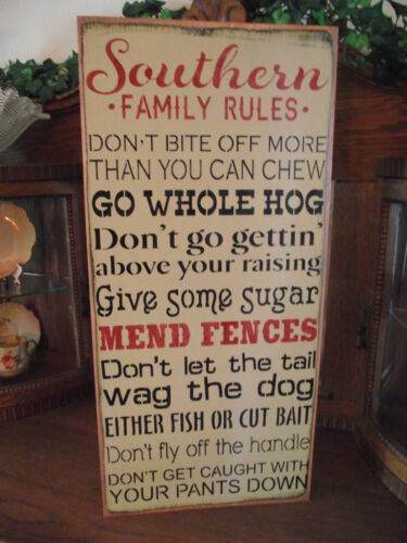 SOUTHERN FAMILY RULES,  GO WHOLE HOG,  MEND FENCES,  primitive wood sign