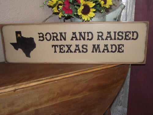 BORN AND RAISED TEXAS MADE  primitive wood sign