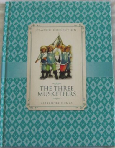 Classic Collection The Three Musketeers by Alexandre Dumas hc