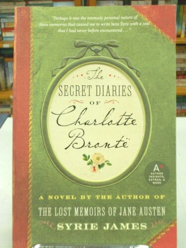 The Secret Diaries of Charlotte Bronte by Syrie James (Paperback, 2009)