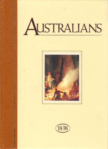 Australians: 1838 (The Historical Library Series - Hardcover)