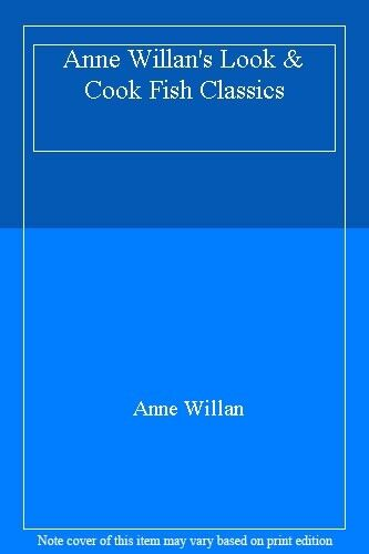 Anne Willan's Look & Cook Fish Classics By Anne Willan