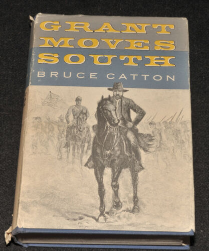 GRANT MOVES SOUTH By: Bruce Catton 1960 HC Civil War 1st Edition Printing FirstBooks - 13959