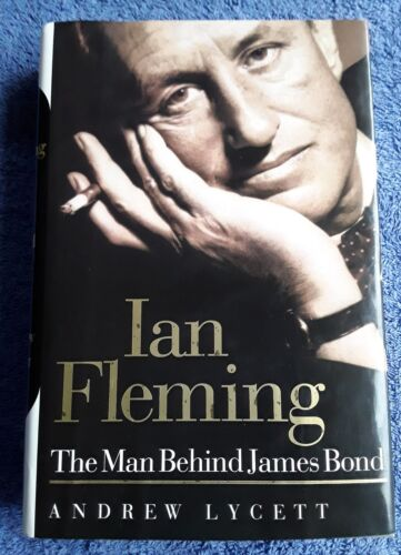 Ian Fleming - The Man Behind James Bond by Andrew Lycett <Hardcover, 1996>