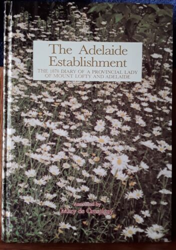 The Adelaide Establishment The 1878 Diary of a Provincial Lady  <SIGNED>