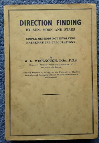 DIRECTION FINDING by Sun, Moon & Stars by W. G. Woolnough <Softcover, 1943, 1st