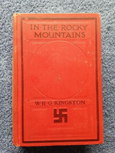 IN THE ROCKY MOUNTAINS by W.H.G. Kingston <Hardcover, 1925>