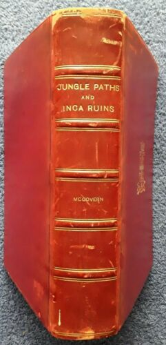 JUNGLE PATHS AND INCA RUINS - Record of an Expedition by William McGovern <HC>