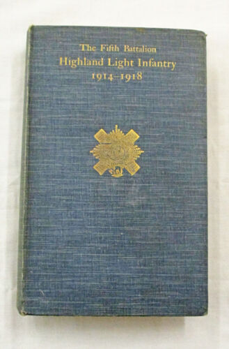 The Fifth Battalion Highland Light Infantry in the War 1914-1918 Hardcover 1921