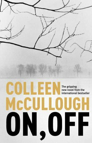 On, Off By Colleen McCullough. 9780007199778