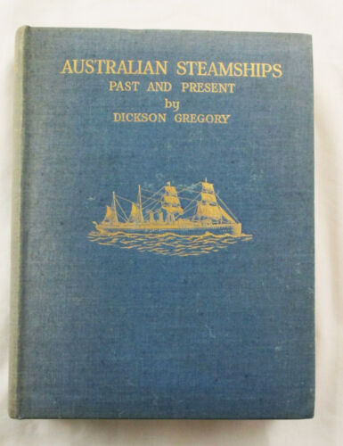 Australian Steamships Past and Present by Dickson Gregory 1928 Hardcover