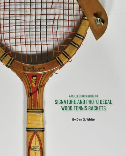 A Collector's Guide to Signature and Photo Decal Wood Tennis Rackets