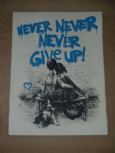 Mr. Brainwash Don't Give Up art print Never Never Never poster blue signed urban