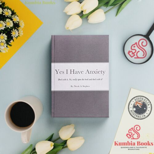 NEW Yes I Have Anxiety : Deal. With. It. By Nicole Stephen Book   Free Postage