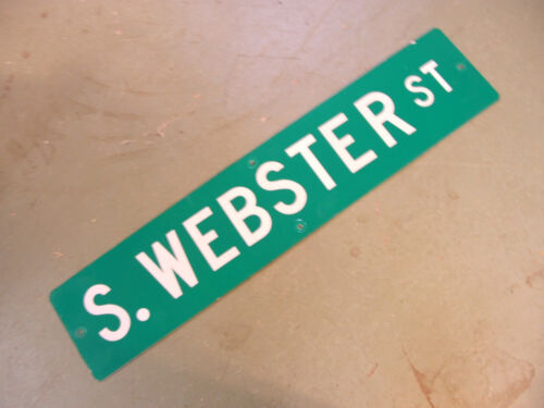 Vintage ORIGINAL S. WEBSTER ST STREET SIGN WHITE LETTERING ON GREEN BACKGROUND