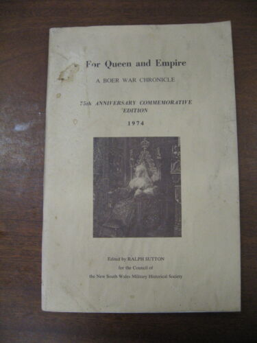 FOR QUEEN AND EMPIRE Signed by RALPH SUTTON A Boer War Chronicle 75th NSW Societ