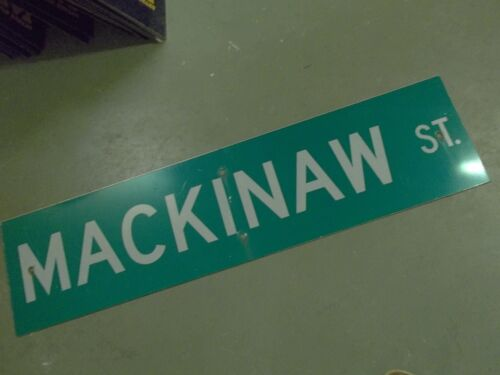 "LARGE ORIGINAL MACKINAW ST STREET SIGN 48"" X 12"" WHITE LETTERING ON GREEN"
