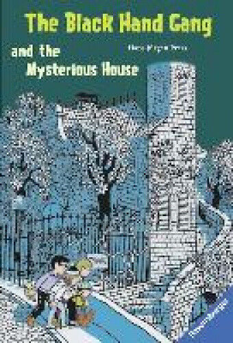 The Black Hand Gang and the Mysterious House by Press, Hans Jürgen.