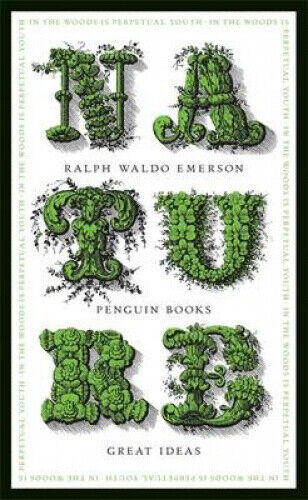 Nature (Penguin Great Ideas) by Ralph Waldo Emerson.